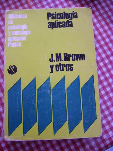 psicologia aplicada. j m brown.