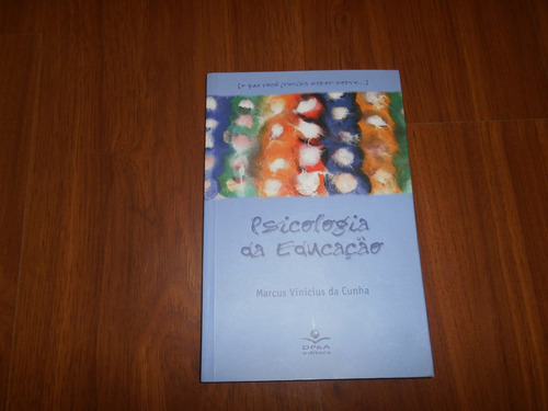 psicologia da educação - marcus vínicius da cunha