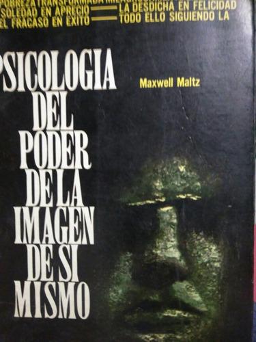 psicología del poder de la imagen de si mismo , maxwell malt