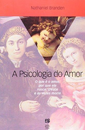 psicologia do amor a o que e o amor por que ele nasce  de br
