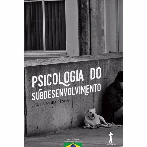 psicologia do subdesenvolvimento - j. o. de meira penna