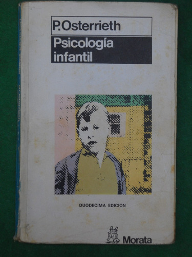 psicologia infantil osterrieth de la edad bebé a la madurez