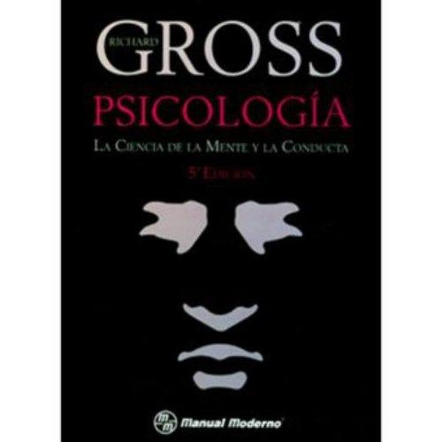 psicología: la ciencia de la mente y la conducta - richard d