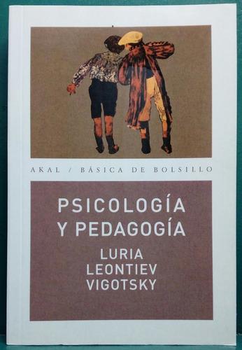 psicologia y pedagogia - vigotski-leontiev-luria - ed akal
