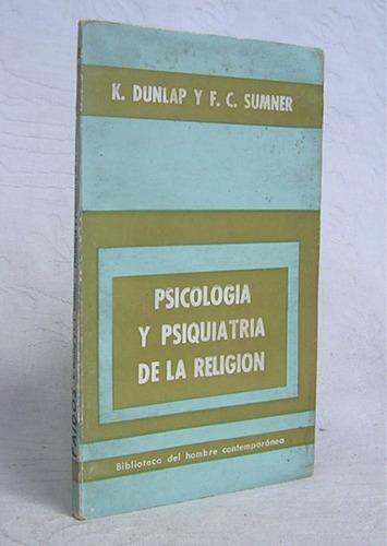 psicologia y psiquiatria de la religion k dunlap y f sumner