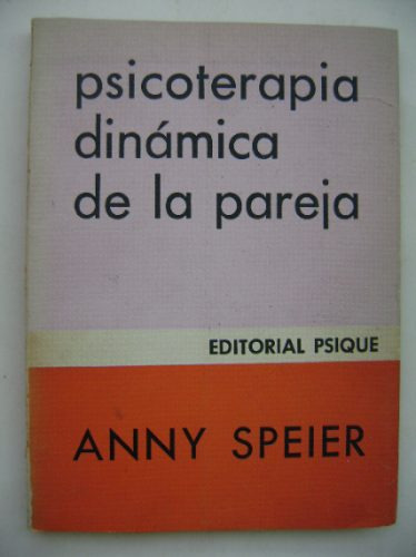 psicoterapia dinámica de la pareja / anny speier