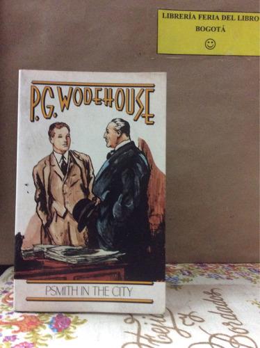psmith en la ciudad. wodehouse. novela en inglés