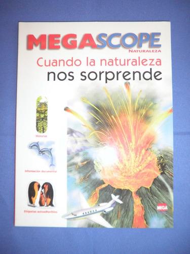 publicación - megascope - cuando la naturaleza nos sorprende