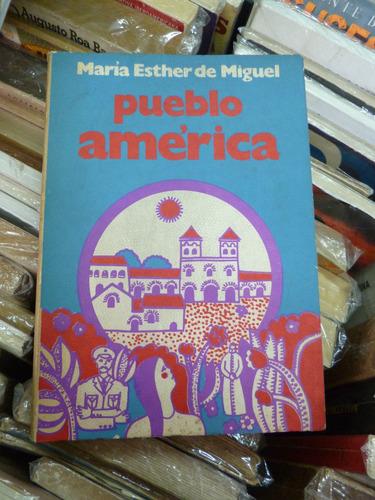 pueblo amèrica, marìa esther de miguel
