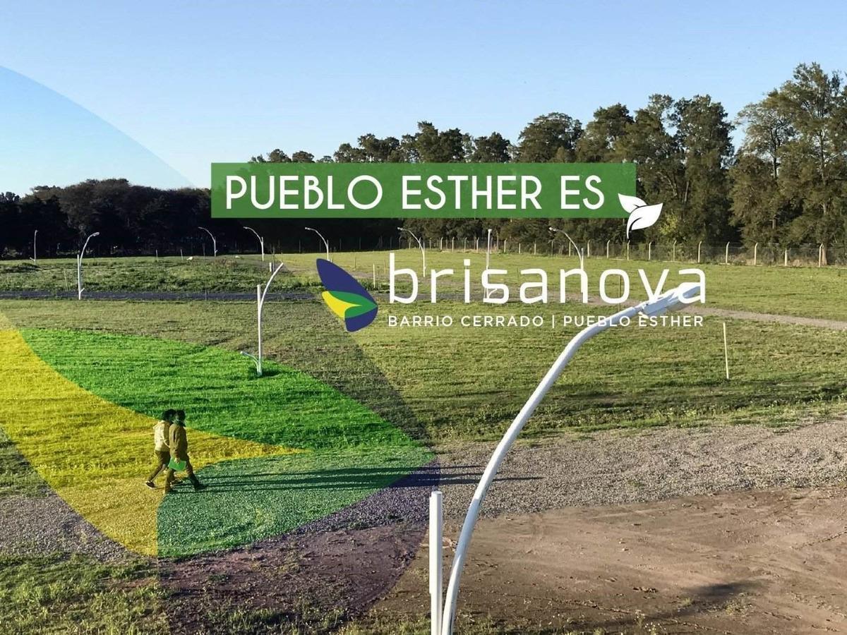 pueblo esther - barrio residencial cerrado - brisanova - lotes disponibles - consultar financiacion
