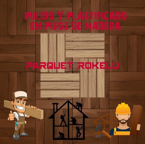 pulido y plastificado de pisos de madera - parquet