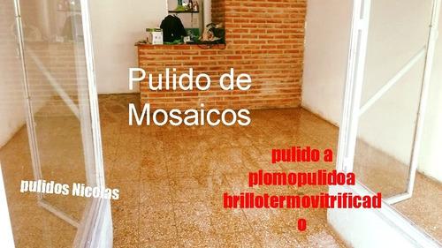 pulido y plastificado de pisos de  madera y  mosaico