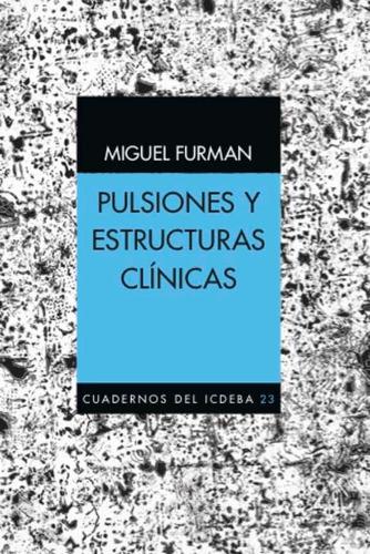pulsiones y estructuras clínicas. miguel furman