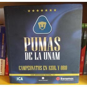Pumas De La Unam Campeonatos En Azul Y Oro
