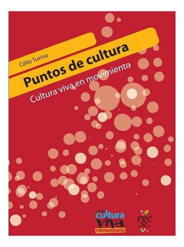 puntos de cultura: cultura viva en movimiento