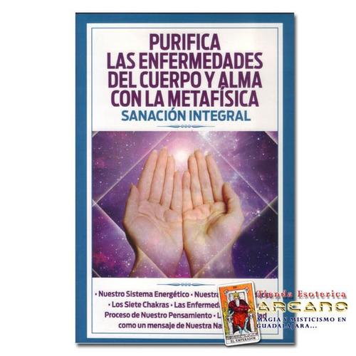 purifica las enfermedades con la metafisica - sanaciòn