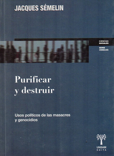 purificar y destruir jacques sémelin  (usm)