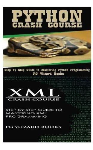 python crash course + xml crash course : pg wizard books