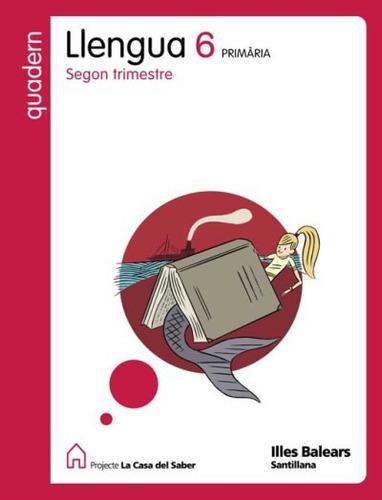 quadern llengua 6 primaria 2 trim la casa del saber(libro se
