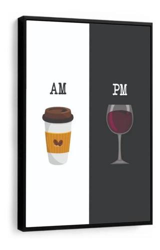 quadro com moldura cozinha café am vinho pm taça wine