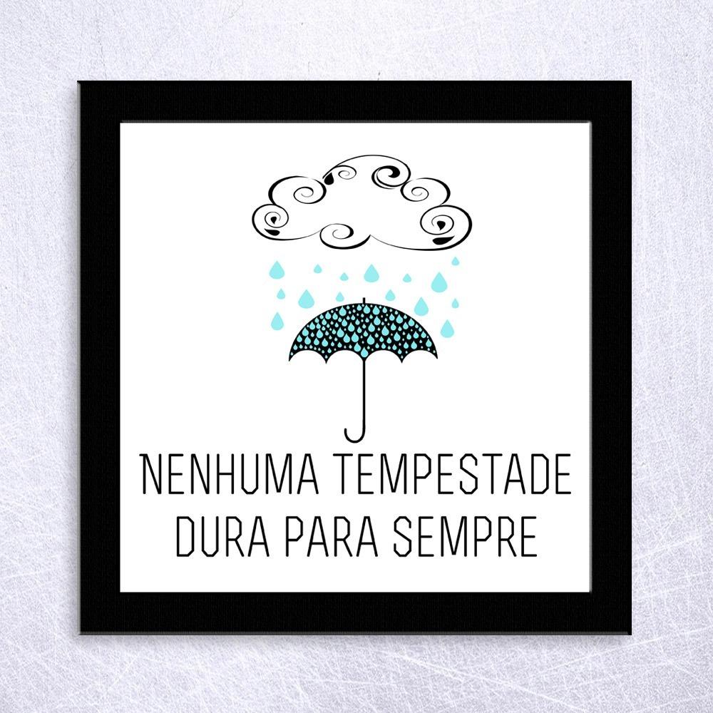 Quadro Decorativo 25x25 Coleção Frases Nenhuma Tempestade