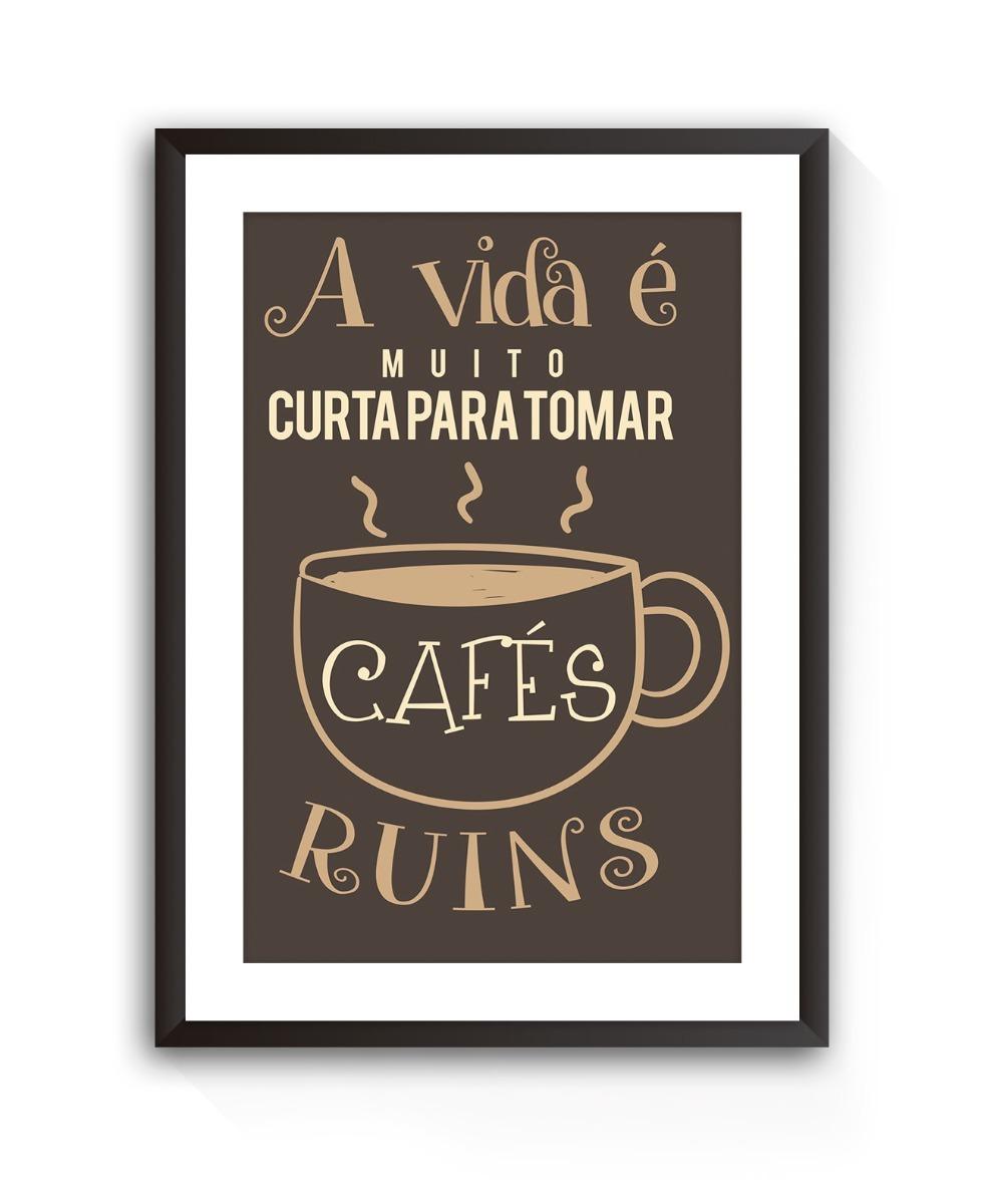 Quadro Decorativo Frases Vida Muito Curta Tomar Café R 8990 Em