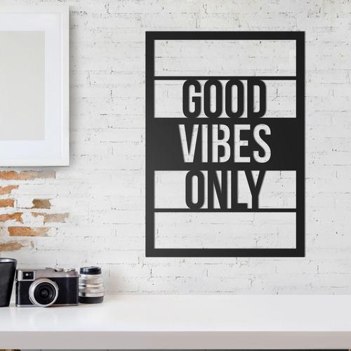 quadro decorativo parede escritas good vibes only 30cm