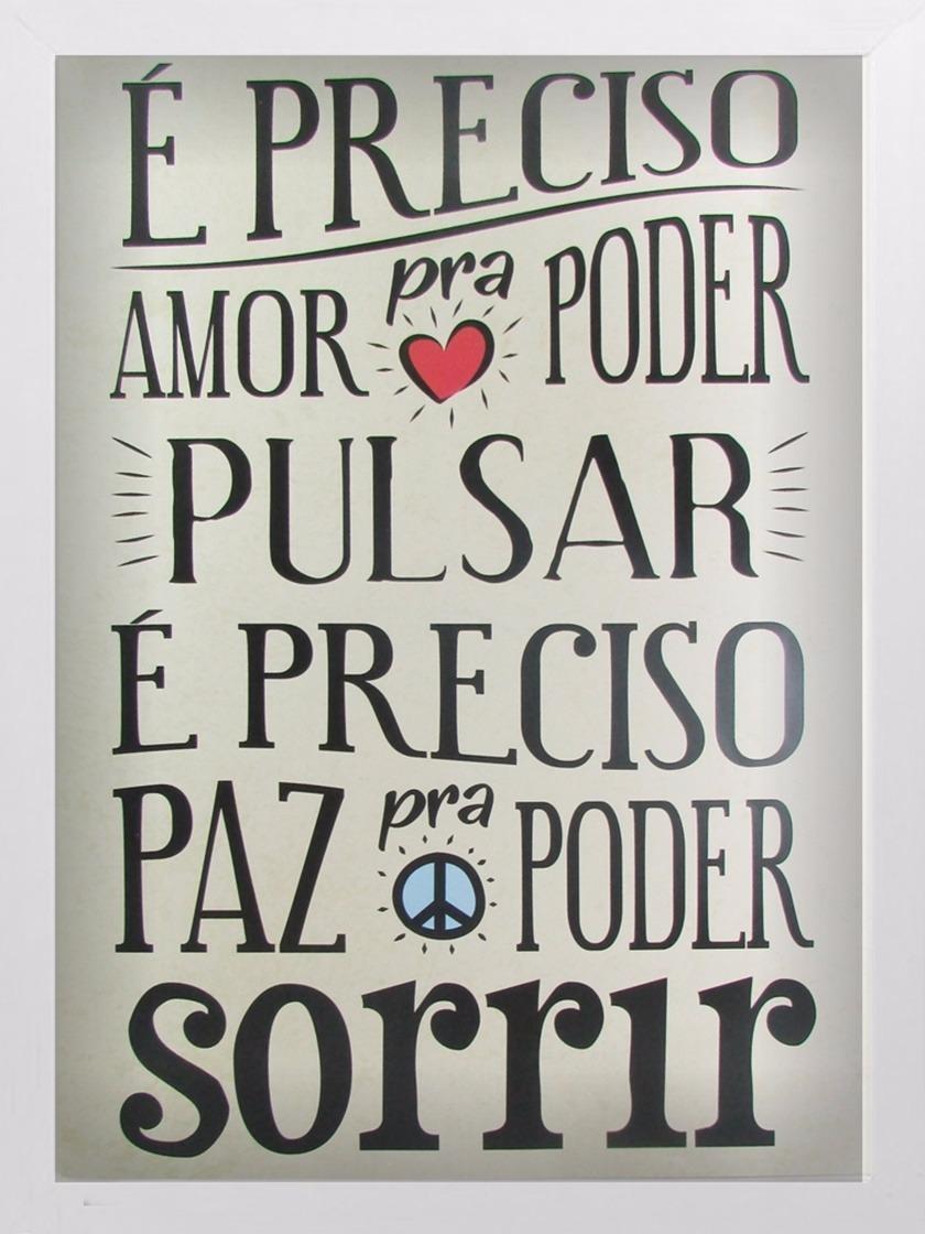 Quadro Frase é Preciso Amor A3 30x40 Decoração Arte Branco R 60