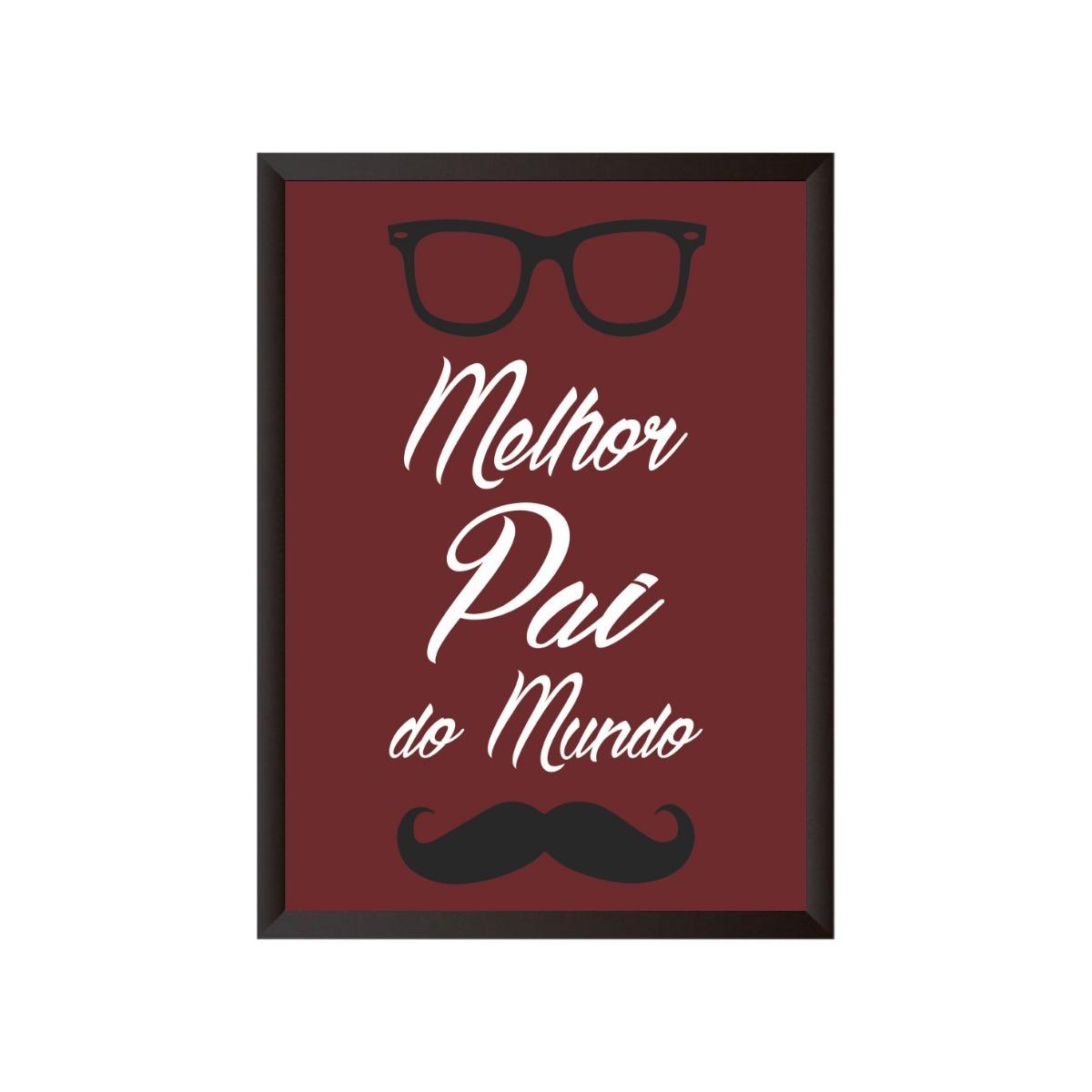 Quadro Frases Melhor Pai Do Mundo R 3990 Em Mercado Livre