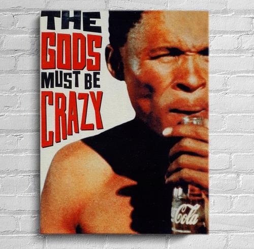 quadro os deuses devem estar loucos  impressão em tela de pintura 30x40cm