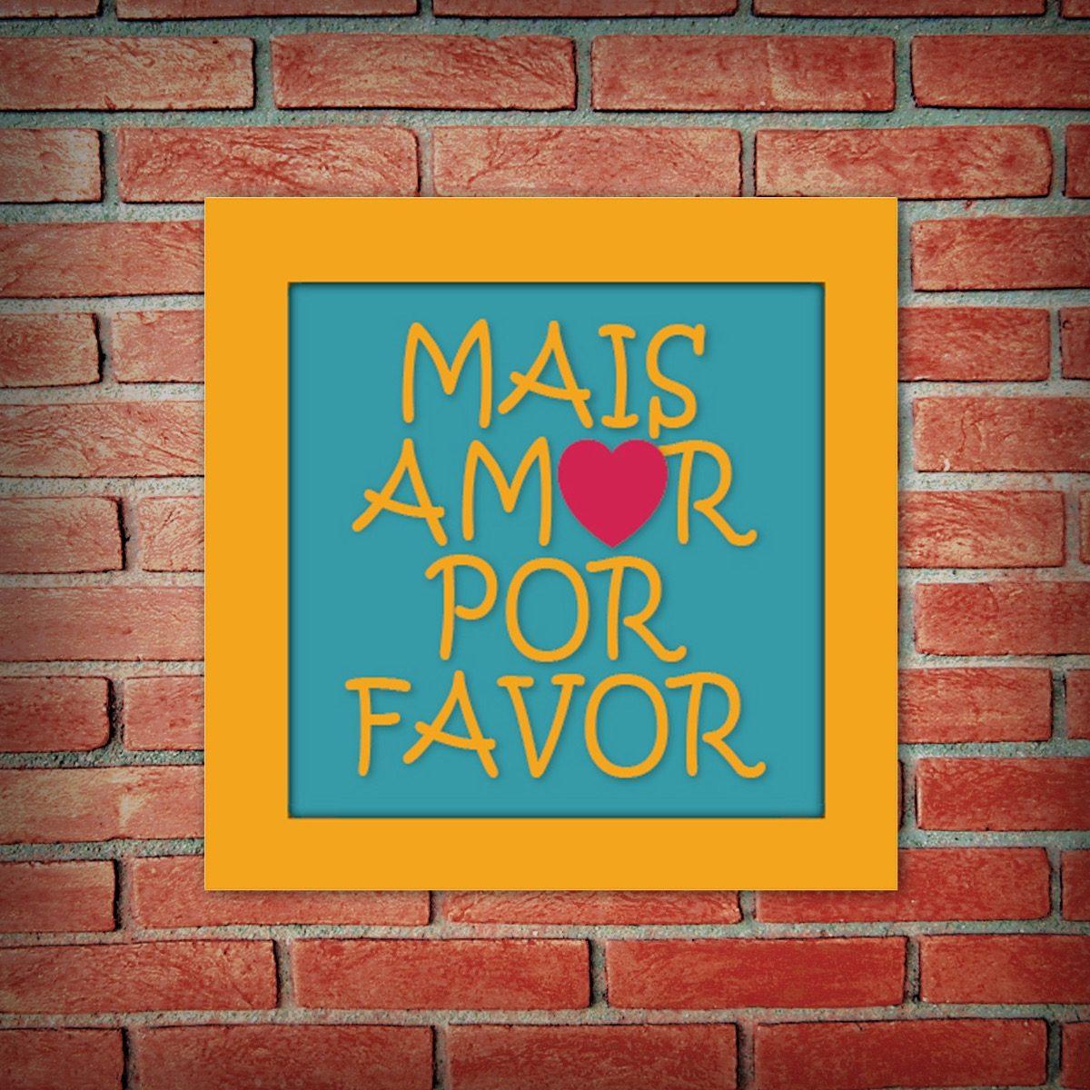 Quadro Placa Decorativa Frases Mais Amor Por Favor 5318 R 14