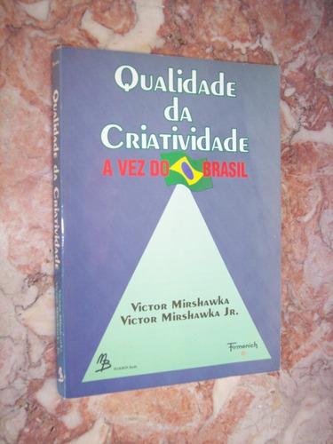 qualidade da criatividade, a vez do brasil  victor mirshawka