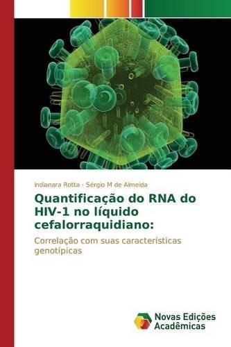 quantificação do rna do hiv-1 no líquido cefalorraquidiano;
