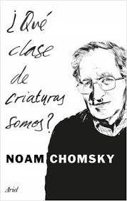 que clase de criaturas somos noam chomsky nuevo