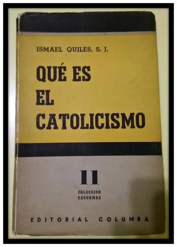 ¿qué es el catolicismo?  ismael quiles s.j.