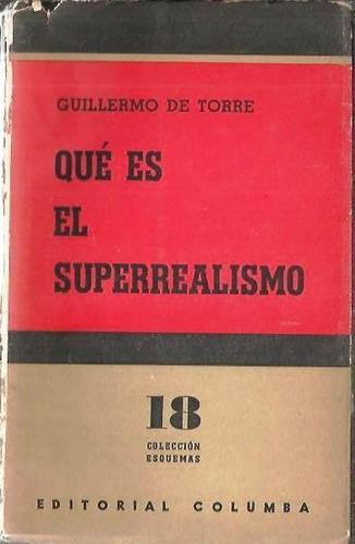 qué es el superrealismo guillermo de torre columba