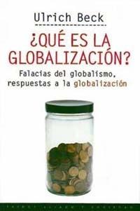 qué es la globalizacion?, ulrich beck, paidós