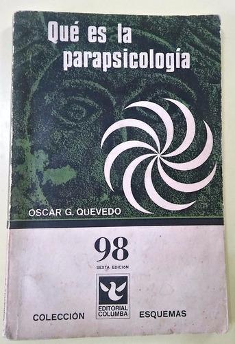 qué es la parapsicología  oscar. g. quevedo
