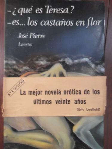 que es teresa es los castaños en flor jose pierre erotismo