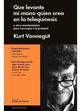 que levante la mano quien crea en la../kurt vonnegut(envíos)