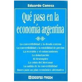 Qué Pasa En La Economía Argentina - Eduardo Conesa - Macchi