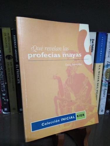 ¿que revelan las profecias mayas? darío bermúdez