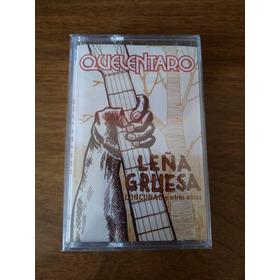 Quelentaro Cassette  Leña Gruesa Sellado