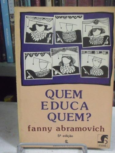 quem educa quem? - fanny abramovich