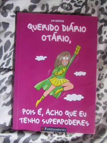 querido diário otário, pois é, acho que eu tenho superpodere
