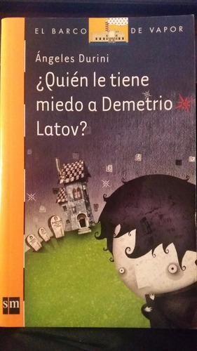 ¿quien le tiene miedo a demetrio latov?