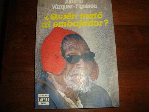 quien mato al embajador de a. vazquez-figueroa