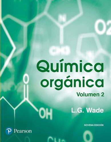 química orgánica vol. 1 y 2 - 9/ed - wade