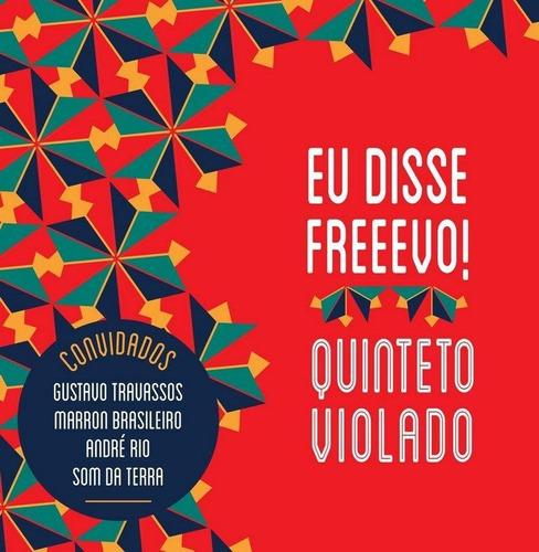 quinteto violado - eu disse freeevo! - cd - novo