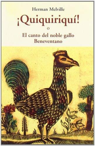 quiquiriqui o el gallo beneventano, melville, olañeta
